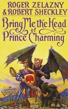 Bring Me the Head of Prince Charming: A Novel by Zelazny, Roger