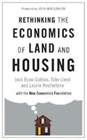Rethinking the Economics of Land and Housing by Josh Ryan-Collins, Toby Lloyd...