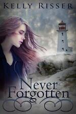 Never Forgotten Ser.: Never Forgotten by Kelly Risser (2014, Paperback)