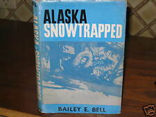 ALASKA  SNOWTRAPPED ~ Bailey E. Bell  Signed Carol Trevor's battle HbDj in MELB