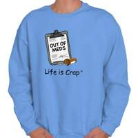 Life is Crap Out of Med Funny Shirt Cute Sarcastic Gift Idea Pullover Sweatshirt