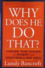Why Does He Do That: Inside the Minds of Angry and Controlling Men-Bancroft, Lun