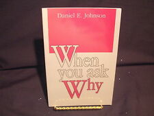 When You Ask Why by Daniel Johnson ( Paperback)