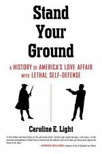 Stand Your Ground America's Love Affair with Lethal Self-Defense by Light **NEW*
