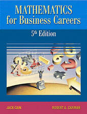 NEW Mathematics for Business Careers (5th Edition) by Jack Cain