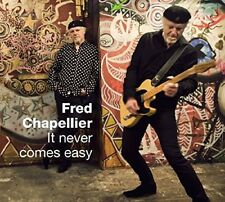FRED CHAPELLIER - IT NEVER COMES EASY LIVE ALBUM + BONUS CD  CD NEUF
