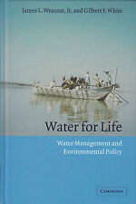 Water for Life: Water Management and Environmental Policy- Wescoat (Hardcover)