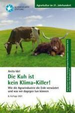 Die Kuh ist kein Klimakiller! Anita Idel Taschenbuch Deutsch 2021