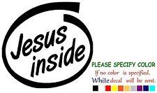 """Jesus inside  Vinyl Decal Sticker Car Sticker Window bumper Window laptop 6"""""""