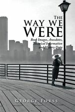 Way We Were : Book Images, Anecdotes, Technical Information, and History Data...