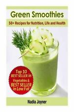 Green Smoothies. 50+ Recipes for Nutrition, Life and Health by Nadia Joyner...