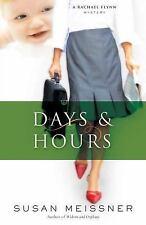 Days & Hours (Rachael Flynn Mystery Series #3) by Meissner, Susan, Good Book