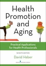Health Promotion and Aging, Seventh Edition : Practical Applications for Health