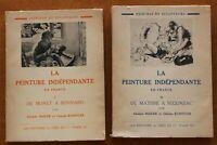 La PEINTURE indépendante en France - Complet en 2 volumes - 1929