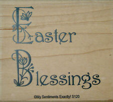 NEW MSE! My Sentiments Exactly! Unmounted Rubber Stamp S120 Easter Blessings