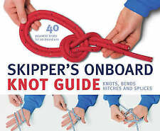 Skipper's Onboard Knot Guide: Knots, Bends, Hitches and Splices (Skippers Guide)