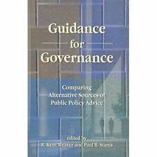 Guidance for Governance: Comparing Alternative Sources of Public Policy Advice,