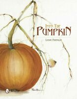 Into the Pumpkin, Hardcover by Franklin, Linda, Brand New, Free P&P in the UK