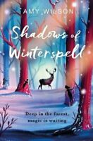 Shadows of Winterspell by Amy Wilson 9781529018967 | Brand New