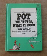 POT WHAT IT IS AND DOES by Tobias & Huffman -1st HC 1979 - FINE -drugs weed