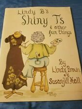 Lindy B's Shiny T's & Other Fun Things: T-Shirt Decorative Painting Book