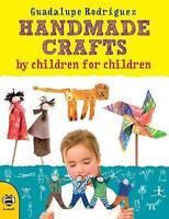 Manuela Montero, Guadalupe Rodríguez, Handmade Crafts by Children for Children,