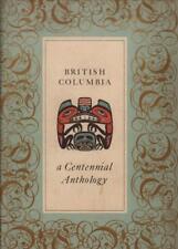 British Columbia A Centennial Anthology(Hardback Book)Reginald Eyre -Good