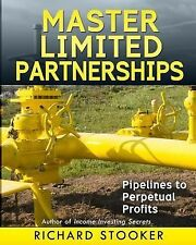 Master Limited Partnerships : High Yield, Ever Growing Oil Stocks Income...