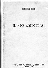 """Edmondo Cione#IL """"DE AMICITIA""""#La Nuova Italia Editrice Firenze 1939"""