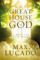 The Great House Of God: A Home for Your Heart by Lucado, Max Paperback Book The