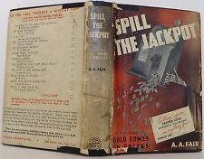 ERLE STANLEY GARDNER [A.A. FAIR] Spill the Jackpot FIRST EDITION
