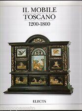 IL MOBILE TOSCANO 1200/1800 - MASSINELLI ANNA MARIA - ELECTA 1993