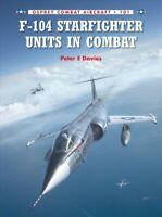 F-104 Starfighter Units in Combat, Paperback by Davies, Peter E.; Ugolini, Ro...