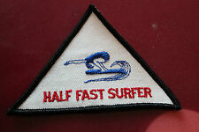 Vintage Surfing 1960's Half Fast Surfer 3in. Greg Noll Velzy Jacobs Yater Patch