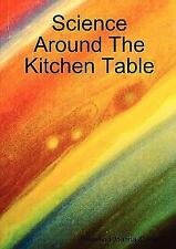 Science Around the Kitchen Table by Joanna Z. Ray (2008, Paperback)