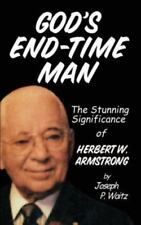 God's End-Time Man: The Stunning Significance of Herbert W. Armstrong (Paperback