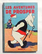 SAINT-OGAN. Les aventures de Prosper. Hachette 1933. EO. TBE