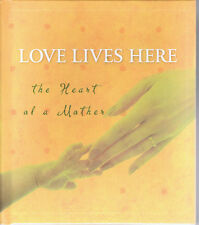 Love Lives Here: The Heart of a Mother by Janice Clark (2004, 1st Pr., Barbour)