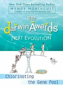 The Darwin Awards Next Evolution: Chlorinating the Gene Pool by Northcutt, Wendy