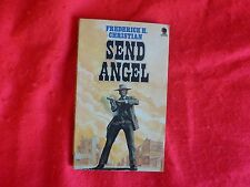 Send Angel By Frederick H. Christian (1973)