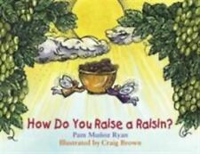 How Do You Raise a Raisin? by Pam Munoz Ryan (2003, Paperback)
