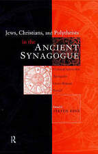 Jews, Christians and Polytheists in the Ancient Synagogue (Baltic Studies in the