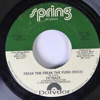 Soul 45 Fatback - Freak The Freak The Funk (Rock) / Wild Dreams On Spring Record