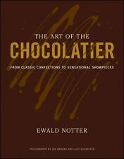 The Art of the Chocolatier : From Classic Confections to Sensational...