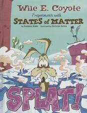 Splat!: Wile E. Coyote Experiments With States of Matter (Warner Brothers: Wile