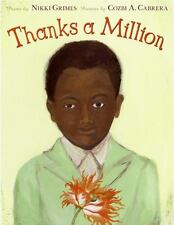 Thanks a Million by Nikki Grimes (2006, Picture Book)