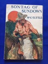 SONTAG OF SUNDOWN - FIRST EDITION BY W.C. TUTTLE