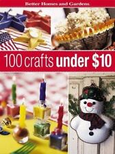 100 Crafts under $10 by Better Homes and Gardens Editors (2003, Paperback)