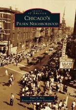 CHICAGO'S PILSEN NEIGHBORHOOD - CARLOS TORTOLERO PETER N. PERO (PAPERBACK) NEW