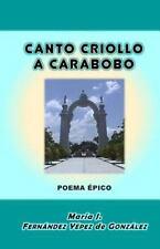 Canto Criollo a Carabobo : Poema Épico by María Fernández Yépez de González...